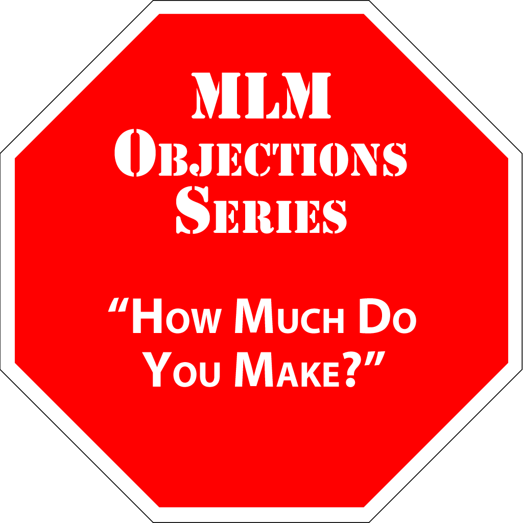 MLM_ObjectionsHowMuchDoYouMake