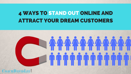 Stand Out Dream Customers