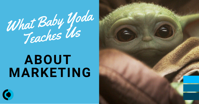 Baby Yoda Marketing Lessons
