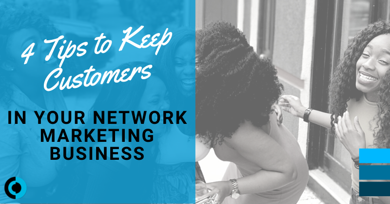 Keep Customers in Network Marketing Business